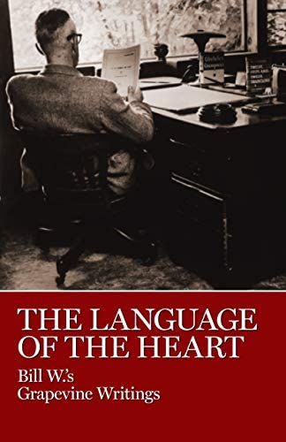 The Language of the Heart Bill W s Grapevine Writings product image