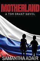 Motherland: A Tom Grant Novel (The Tom Grant)