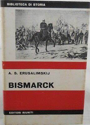 V0603 LIBRO BISMARK DI ARKADIJ SAMSONOVIC ERUSALIMSKIJ 1a EDIZIONE DEL SETTEM...