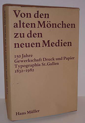 Von den alten Mönchen zu den neuen Medien. 150 Jahre Gewerkschaft Druck und Papier, Typographia St.Gallen.