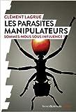 Les parasites manipulateurs - Sommes-nous sous influence?