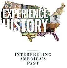Experience History: Interpreting America's Past by James West Davidson (2013-09-04)
