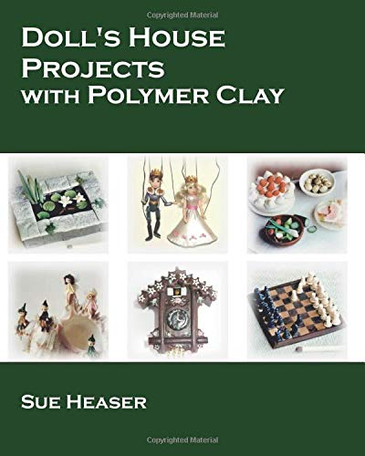 Doll's House Projects with Polymer Clay