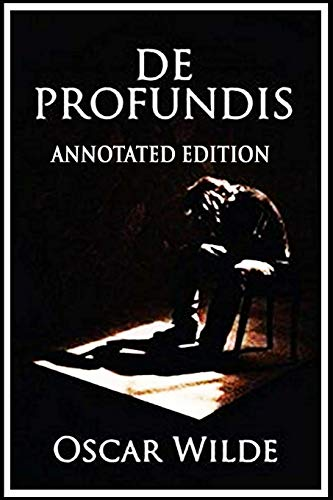 De Profundis: (Annotated Edition)