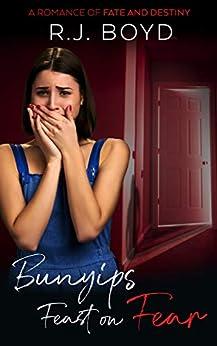 [R. J.  Boyd]のBunyips Feast on Fear: A Romance of Fate and Destiny (English Edition)
