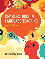 Key Questions in Language Teaching: An Introduction Front Cover