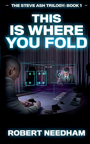This is Where You Fold: A Poker Crime Thriller (The Steve Ash Trilogy, Band 1)
