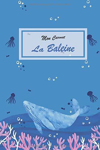 Mon carnet la baleine: Carnet baleine bleue - carnet océan mer - Carnet ligné simple, format A5, 120 pages papier crème