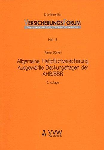 Allgemeine Haftpflichtversicherung: Ausgewählte Deckungsfragen der AHB/BBR (VersicherungsForum)