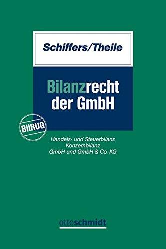 Bilanzrecht der GmbH: BilRUG, Handels- und Steuerbilanz, Konzernbilanz, GmbH und GmbH & Co. KG