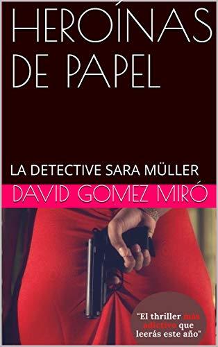 HEROÍNAS DE PAPEL de DAVID GOMEZ MIRÓ
