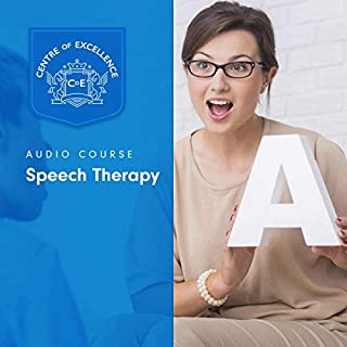 Speech Therapy                   By:                                                                                                                                 Centre Centre of Excellence                               Narrated by:                                                                                                                                 Jane Branch                      Length: 5 hrs and 19 mins     Not rated yet     Overall 0.0