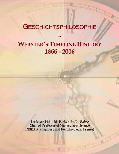 Geschichtsphilosophie: Webster's Timeline History, 1866 - 2006