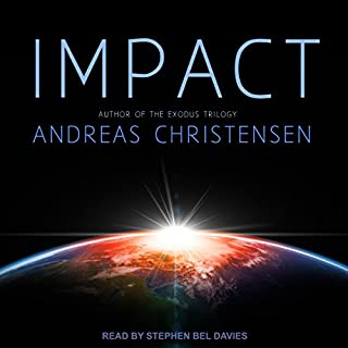 Impact                   By:                                                                                                                                 Andreas Christensen                               Narrated by:                                                                                                                                 Stephen Bel Davies                      Length: 4 hrs and 44 mins     10 ratings     Overall 3.6