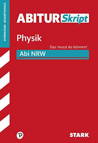 STARK AbiturSkript - Physik - NRW: Abi NRW - Das musst du können!