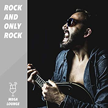 Rock and Only Rock