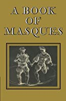A Book of Masques: In Honour of Allardyce Nicoll by Unknown(1981-01-31)