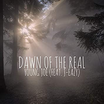 Dawn Of The Real