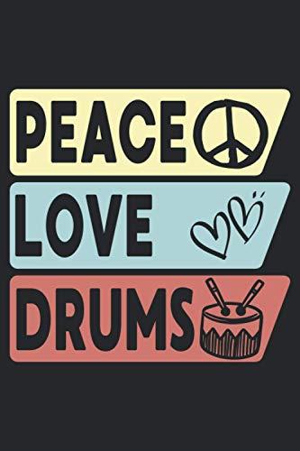 Peace love drums: Notizbuch für Schlagzeuger Musiker | Tagebuch Hausaufgabenheft für den Schlagzeugunterricht | 6x9 Zoll (ca. DIN A5) 120 punktraster Seiten, Softcover mit Matt.