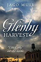 "A Glenby Harvest: ""Little Cobby"" and other sketches"