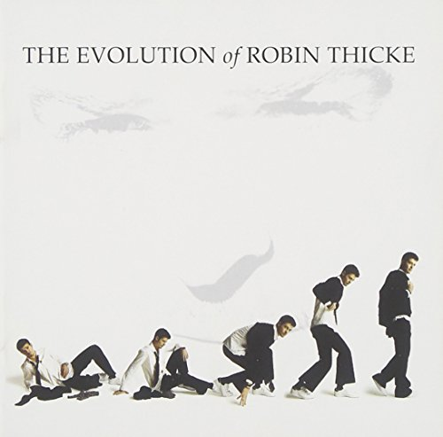 Evolution of Robin Thicke-Deluxe Edtion