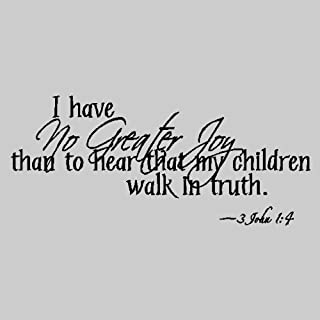 I have no greater joy.....Bible Verse Wall Quotes Words Sayings Removable Wall Lettering ( 12
