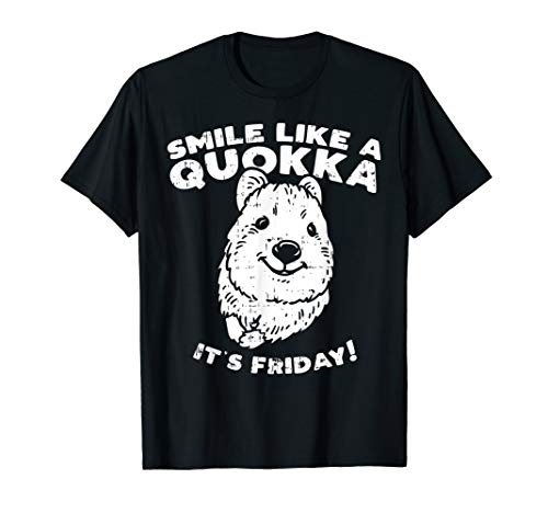 Smile Like A Quokka Its Friday Australian Animal Lover Gift T-Shirt