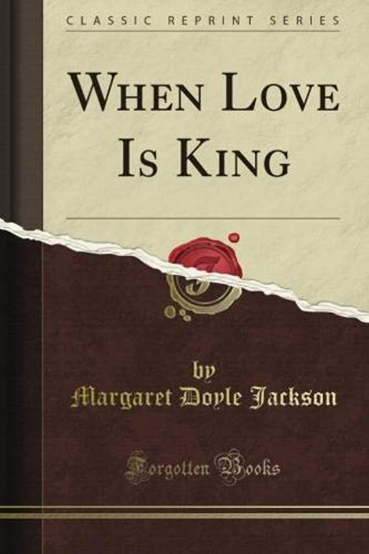 ハンカチ作り受粉者When Love Is King (Classic Reprint)