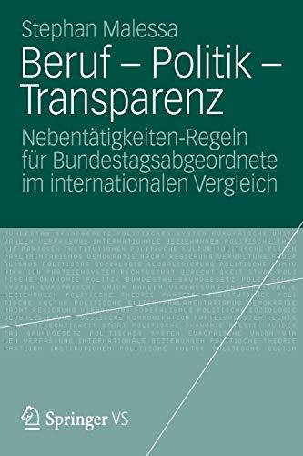 Beruf - Politik - Transparenz: Nebentätigkeiten-Regeln für Bundestagsabgeordnete im internationalen Vergleich (German Edition)