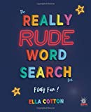 The Really Rude Word Search Book