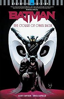 Batman: The Court of Owls Saga: (DC Essential Edition) (Batman (2011-2016)) by [Scott Snyder, Greg Capullo, Rafael Albuquerque, Jonathan Glapion]
