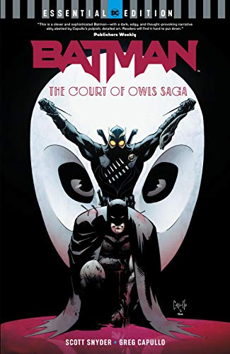 Batman: The Court of Owls Saga: (DC Essential Edition) (Batman (2011-2016))