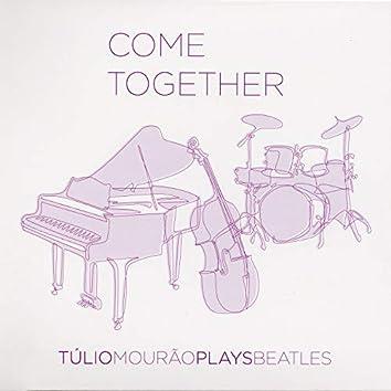 Come Together - Tulio Mourão Plays Beatles