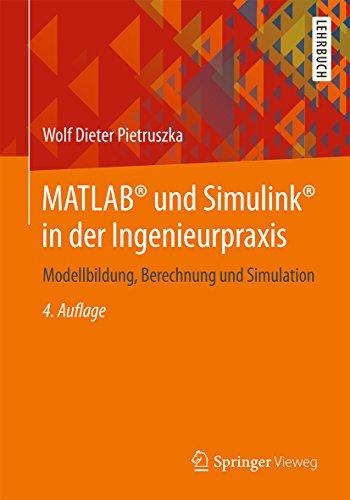 MATLAB® und Simulink® in der Ingenieurpraxis: Modellbildung, Berechnung und Simulation