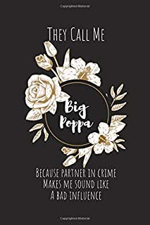 They Call Me Big Poppa Because Partner in Crime Makes Me Sound Like A Bad Influence: Best Birthday Gifts for Big Poppa, Bl...