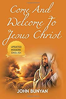 Come And Welcome To Jesus Christ: A Plain And Profitable Discourse Upon The Sixth of John 37