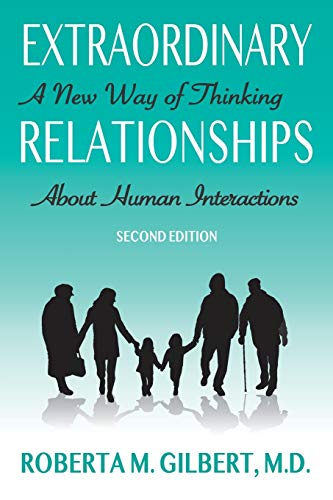 Compare Textbook Prices for Extraordinary Relationships: A New Way of Thinking about Human Interactions, Second Edition First Edition ISBN 9780692823798 by Gilbert, Dr Roberta
