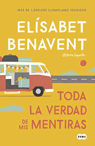 Toda la verdad de mis mentiras / The Whole Truth about My Lies (Femenino singular) (Spanish Edition)
