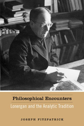 Philosophical Encounters: Lonergan and the Analytic Tradition (Lonergan Studies)