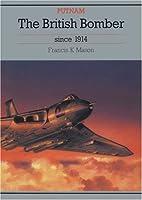 The British Bomber Since 1914 (Putnam's British aircraft)