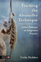 Teaching the Alexander Technique