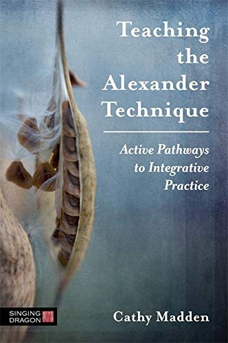 Teaching The Alexander Technique