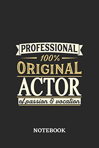 Professional Original Actor Notebook of Passion and Vocation: 6x9 inches - 110 blank numbered pages • Perfect Office Job Utility • Gift, Present Idea