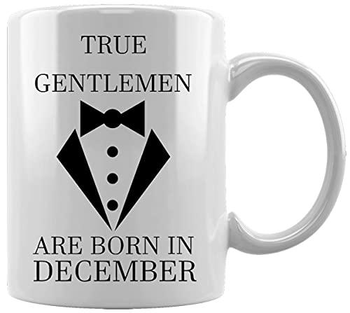 True Gelntlemen Are Born In December Taza Blanca De Cermica Hogar De Oficina De La Taza Del Agua T Caf White Ceramic Mug