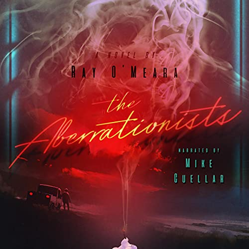 The Aberrationists Audiobook By Ray O'Meara cover art