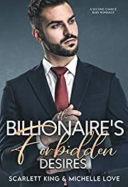 The Billionaire's Forbidden Desires: A Second Chance Baby Romance (Irresistible Brothers)