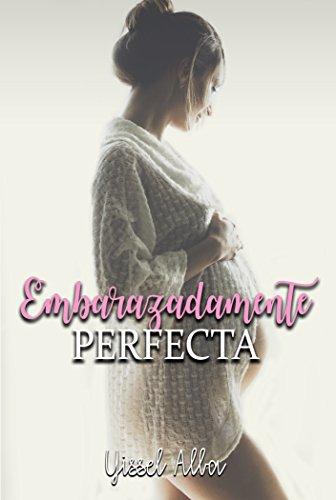 Embarazadamente Perfecta