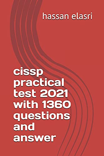 cissp practical test 2021 with 1360 questions and answer
