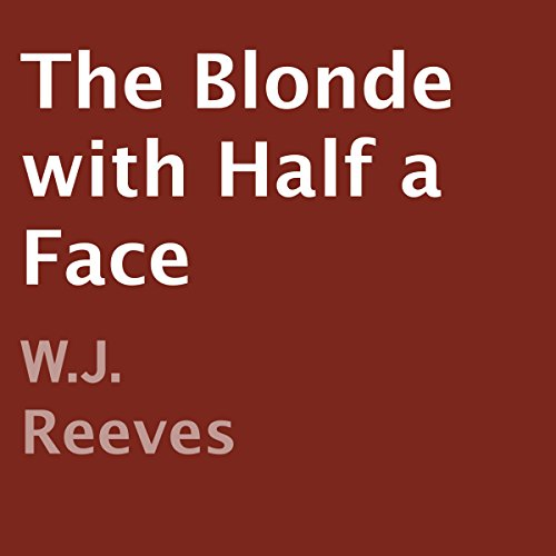The Blonde with Half a Face audiobook cover art
