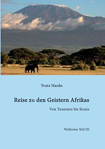 Reise zu den Geistern Afrikas: Weltreise Teil III